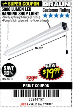 Harbor Freight Coupon BRAUN 5000 LUMENS LED HANGING SHOP LIGHT Lot No. 64410 Expired: 12/8/19 - $19.99