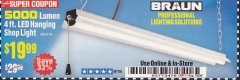 Harbor Freight Coupon BRAUN 5000 LUMENS LED HANGING SHOP LIGHT Lot No. 64410 Expired: 7/5/20 - $19.99