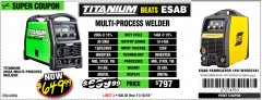 Harbor Freight Coupon TITANIUM UNLIMITED 200 PROFESSIONAL MULTIPROCESS WELDER Lot No. 64806 Expired: 11/18/18 - $649.99