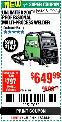Harbor Freight Coupon TITANIUM UNLIMITED 200 PROFESSIONAL MULTIPROCESS WELDER Lot No. 64806 Expired: 12/23/18 - $649.99