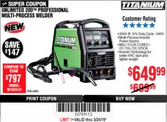 Harbor Freight Coupon TITANIUM UNLIMITED 200 PROFESSIONAL MULTIPROCESS WELDER Lot No. 64806 Expired: 3/25/19 - $649.99