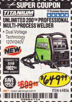 Harbor Freight Coupon TITANIUM UNLIMITED 200 PROFESSIONAL MULTIPROCESS WELDER Lot No. 64806 Expired: 6/30/19 - $649.99