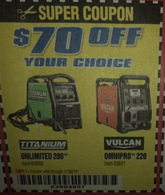 Harbor Freight Coupon TITANIUM UNLIMITED 200 PROFESSIONAL MULTIPROCESS WELDER Lot No. 64806 Expired: 11/30/19 - $0