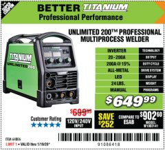 Harbor Freight Coupon TITANIUM UNLIMITED 200 PROFESSIONAL MULTIPROCESS WELDER Lot No. 64806 Expired: 1/19/20 - $649.99