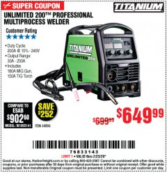 Harbor Freight Coupon TITANIUM UNLIMITED 200 PROFESSIONAL MULTIPROCESS WELDER Lot No. 64806 Expired: 2/23/20 - $649.99