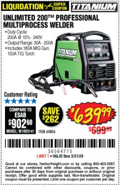 Harbor Freight Coupon TITANIUM UNLIMITED 200 PROFESSIONAL MULTIPROCESS WELDER Lot No. 64806 Valid Thru: 3/31/20 - $639.99
