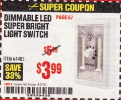 Harbor Freight Coupon DIMMABLE LED SUPER BRIGHT LIGHT SWITCH Lot No. 64485 Expired: 12/31/18 - $3.99