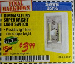 Harbor Freight Coupon DIMMABLE LED SUPER BRIGHT LIGHT SWITCH Lot No. 64485 Expired: 2/28/19 - $3.99