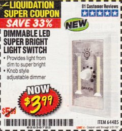 Harbor Freight Coupon DIMMABLE LED SUPER BRIGHT LIGHT SWITCH Lot No. 64485 Expired: 5/31/19 - $3.99