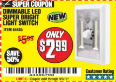 Harbor Freight Coupon DIMMABLE LED SUPER BRIGHT LIGHT SWITCH Lot No. 64485 Expired: 9/5/19 - $2.99