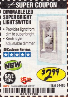 Harbor Freight Coupon DIMMABLE LED SUPER BRIGHT LIGHT SWITCH Lot No. 64485 Expired: 6/30/19 - $2.99