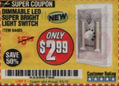 Harbor Freight Coupon DIMMABLE LED SUPER BRIGHT LIGHT SWITCH Lot No. 64485 Expired: 9/30/19 - $2.99