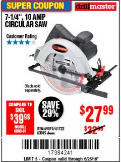 "Harbor Freight Coupon 7-1/4"" CIRCULAR SAW Lot No. 69079/61722 Expired: 6/25/18 - $27.99"