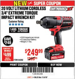 "Harbor Freight Coupon 20 VOLT LITHIUM CORDLESS 3/4"" EXTREME TORQUE IMPACT WRENCH KIT Lot No. 64350 Expired: 11/4/18 - $249.99"
