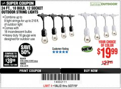 Harbor Freight Coupon 24FT., 18 BULB 12 SOCKET OUTDOOR STRING LIGHTS Lot No. 64486/63483 Expired: 5/27/19 - $19.99