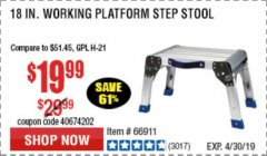 "Harbor Freight Coupon 18"" WORKING PLATFORM STEP STOOL Lot No. 62515/66911 Expired: 4/21/19 - $19.99"