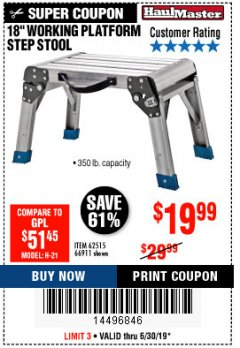 "Harbor Freight Coupon 18"" WORKING PLATFORM STEP STOOL Lot No. 62515/66911 Expired: 6/30/19 - $19.99"