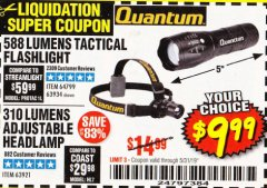 Harbor Freight Coupon QUANTUM 588 LUMENS TACTICAL FLASHLIGHT Lot No. 64799/63934 Expired: 5/31/19 - $9.99