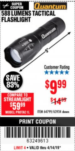 Harbor Freight Coupon QUANTUM 588 LUMENS TACTICAL FLASHLIGHT Lot No. 64799/63934 Expired: 4/14/19 - $9.99