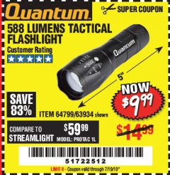 Harbor Freight Coupon QUANTUM 588 LUMENS TACTICAL FLASHLIGHT Lot No. 64799/63934 Expired: 7/19/19 - $9.99
