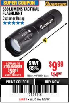 Harbor Freight Coupon QUANTUM 588 LUMENS TACTICAL FLASHLIGHT Lot No. 64799/63934 Expired: 6/30/19 - $9.99