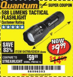 Harbor Freight Coupon QUANTUM 588 LUMENS TACTICAL FLASHLIGHT Lot No. 64799/63934 Expired: 8/12/19 - $9.99