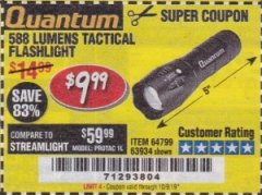 Harbor Freight Coupon QUANTUM 588 LUMENS TACTICAL FLASHLIGHT Lot No. 64799/63934 Expired: 10/9/19 - $9.99