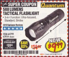 Harbor Freight Coupon QUANTUM 588 LUMENS TACTICAL FLASHLIGHT Lot No. 64799/63934 Expired: 10/31/19 - $9.99