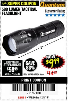 Harbor Freight Coupon QUANTUM 588 LUMENS TACTICAL FLASHLIGHT Lot No. 64799/63934 Expired: 12/8/19 - $9.99