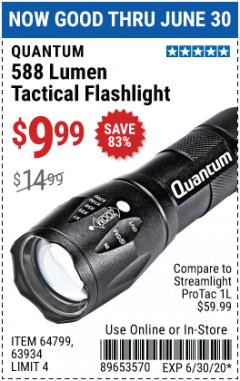 Harbor Freight Coupon QUANTUM 588 LUMENS TACTICAL FLASHLIGHT Lot No. 64799/63934 Expired: 6/30/20 - $9.99