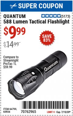 Harbor Freight Coupon QUANTUM 588 LUMENS TACTICAL FLASHLIGHT Lot No. 64799/63934 Expired: 7/15/20 - $9.99