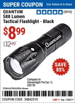 Harbor Freight Coupon QUANTUM 588 LUMENS TACTICAL FLASHLIGHT Lot No. 64799/63934 Expired: 1/28/21 - $8.99