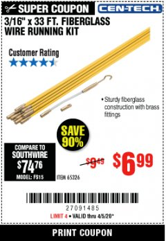 "Harbor Freight Coupon CEN-TECH 3/16""X33FT. FIBERGLASS WIRE RUNNING KIT Lot No. 65326 EXPIRES: 6/30/20 - $6.99"