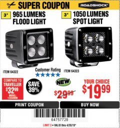 "Harbor Freight Coupon ROADSHOCK 965 LUMENS 3"" FLOOD LIGHT OR 1050 LUMENS 3"" SPOT LIGHT Lot No. 64322/64323 Expired: 4/28/19 - $19.99"