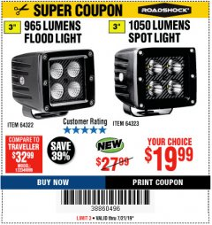 "Harbor Freight Coupon ROADSHOCK 965 LUMENS 3"" FLOOD LIGHT OR 1050 LUMENS 3"" SPOT LIGHT Lot No. 64322/64323 Expired: 7/21/19 - $19.99"