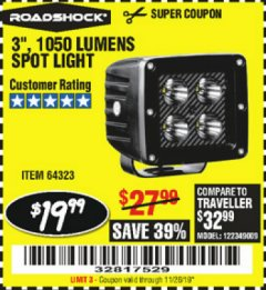 "Harbor Freight Coupon ROADSHOCK 965 LUMENS 3"" FLOOD LIGHT OR 1050 LUMENS 3"" SPOT LIGHT Lot No. 64322/64323 Expired: 11/26/19 - $19.99"