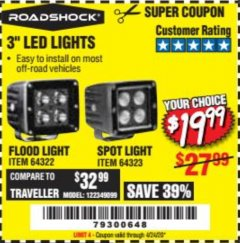 "Harbor Freight Coupon ROADSHOCK 965 LUMENS 3"" FLOOD LIGHT OR 1050 LUMENS 3"" SPOT LIGHT Lot No. 64322/64323 Expired: 2/11/20 - $19.99"