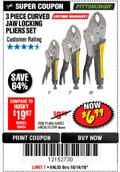 Harbor Freight Coupon 3 PIECE CURVED JAW LOCKING PLIERS SET Lot No. 91684/69341/61249/64035/64036 Expired: 10/14/18 - $6.99