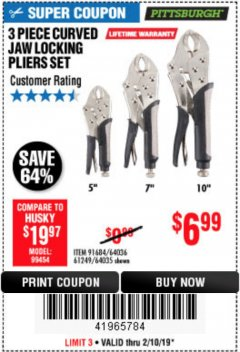 Harbor Freight Coupon 3 PIECE CURVED JAW LOCKING PLIERS SET Lot No. 91684/69341/61249/64035/64036 Expired: 2/10/19 - $6.99
