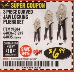 Harbor Freight Coupon 3 PIECE CURVED JAW LOCKING PLIERS SET Lot No. 91684/69341/61249/64035/64036 Expired: 3/31/19 - $6.99