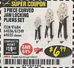Harbor Freight Coupon 3 PIECE CURVED JAW LOCKING PLIERS SET Lot No. 91684/69341/61249/64035/64036 Expired: 4/30/19 - $6.99