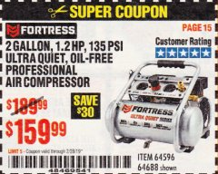 Harbor Freight Coupon FORTRESS 2 GALLON, 1.2 HP, 135 PSI ULTRA-QUIET, OIL-FREE PROFESSIONAL AIR COMPRESSOR Lot No. 64688/64596 Expired: 2/28/19 - $159.99