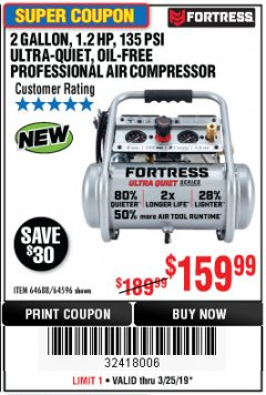 Harbor Freight Coupon FORTRESS 2 GALLON, 1.2 HP, 135 PSI ULTRA-QUIET, OIL-FREE PROFESSIONAL AIR COMPRESSOR Lot No. 64688/64596 Expired: 3/24/19 - $159.99