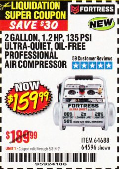Harbor Freight Coupon FORTRESS 2 GALLON, 1.2 HP, 135 PSI ULTRA-QUIET, OIL-FREE PROFESSIONAL AIR COMPRESSOR Lot No. 64688/64596 Expired: 5/31/19 - $159.99