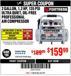 Harbor Freight Coupon FORTRESS 2 GALLON, 1.2 HP, 135 PSI ULTRA-QUIET, OIL-FREE PROFESSIONAL AIR COMPRESSOR Lot No. 64688/64596 Expired: 4/21/19 - $159.99