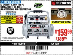 Harbor Freight Coupon FORTRESS 2 GALLON, 1.2 HP, 135 PSI ULTRA-QUIET, OIL-FREE PROFESSIONAL AIR COMPRESSOR Lot No. 64688/64596 Expired: 5/12/19 - $159.99