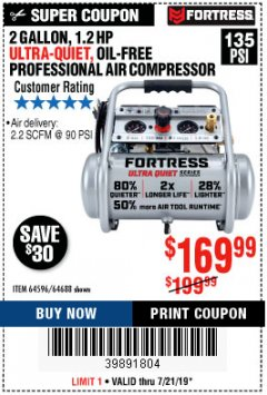 Harbor Freight Coupon FORTRESS 2 GALLON, 1.2 HP, 135 PSI ULTRA-QUIET, OIL-FREE PROFESSIONAL AIR COMPRESSOR Lot No. 64688/64596 Expired: 7/21/19 - $169.99