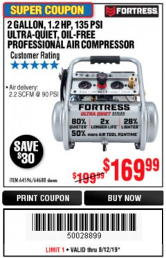 Harbor Freight Coupon FORTRESS 2 GALLON, 1.2 HP, 135 PSI ULTRA-QUIET, OIL-FREE PROFESSIONAL AIR COMPRESSOR Lot No. 64688/64596 Expired: 8/12/19 - $169.99