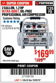 Harbor Freight Coupon FORTRESS 2 GALLON, 1.2 HP, 135 PSI ULTRA-QUIET, OIL-FREE PROFESSIONAL AIR COMPRESSOR Lot No. 64688/64596 Expired: 10/20/19 - $169.99