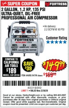 Harbor Freight Coupon FORTRESS 2 GALLON, 1.2 HP, 135 PSI ULTRA-QUIET, OIL-FREE PROFESSIONAL AIR COMPRESSOR Lot No. 64688/64596 Valid Thru: 2/29/20 - $149.99